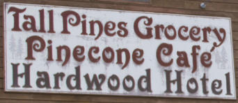 Tall Pines Grocery, Pinecone Cafe, Hardwood Hotel